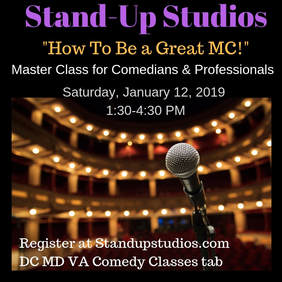 Master Class in Comedy at Stand-Up Studios DC MD VA How to be a Great MC learn the skills needed to be a master of ceremony for stand-up comedy shows and live events in DC MD VA comedy school